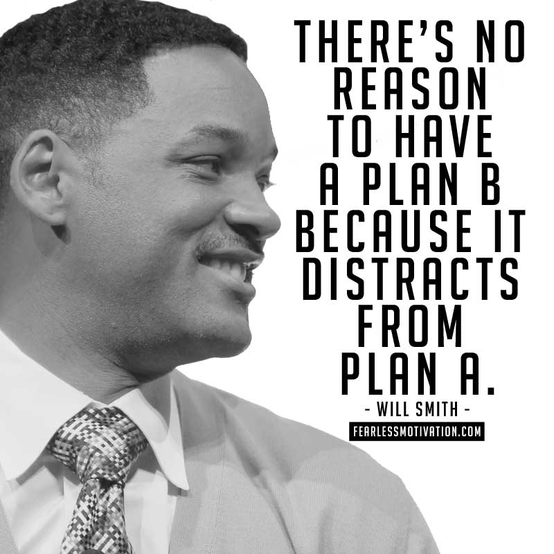 will smith quotes plan a plan b Will Smith