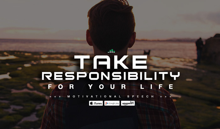 Take responsibility for your life speech
