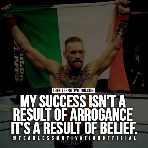 A famous quote from Conor McGregor talking about his belief in himself.