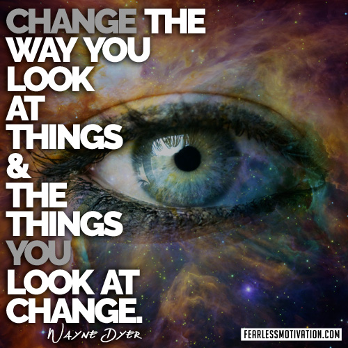 how to change the way i look at things