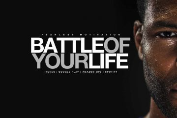 battle of your life