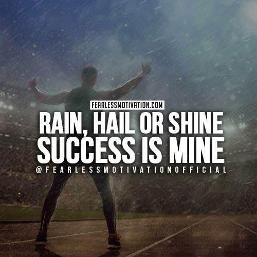 entrepreneur quotes rain hail shine