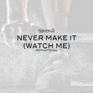 Never Make It Motivational Music Track