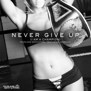 I-AM-A-CHAMPION-NEVER-GIVE-UP-700
