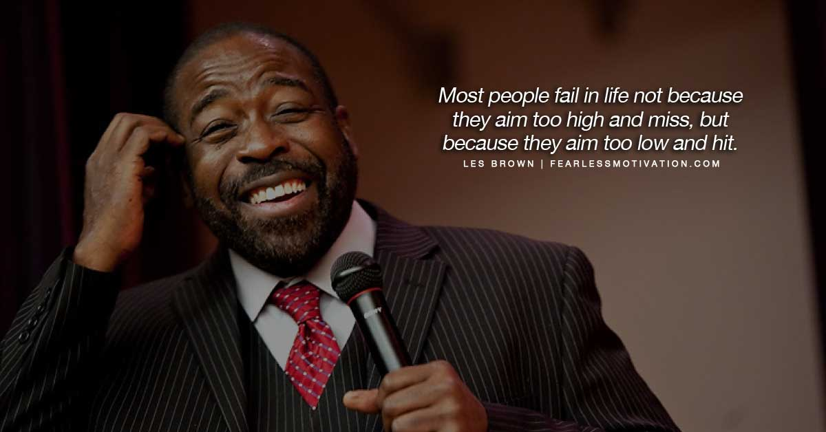 10 Great Les Brown Quotes & Les Brown Speeches! Fearless