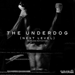 The Underdog (Next Level) Music Track by Fearless Motivation