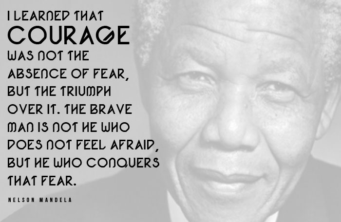 FEAR-QUOTES-COURAGE-NELSON-MANDELA