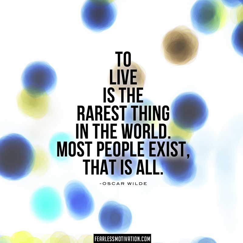 oscar-wilde-quotes to live is the rarest thing on earth most people exist that is all