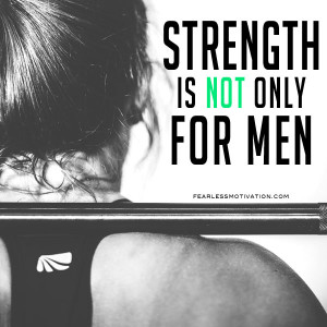 strength isn't only for men
