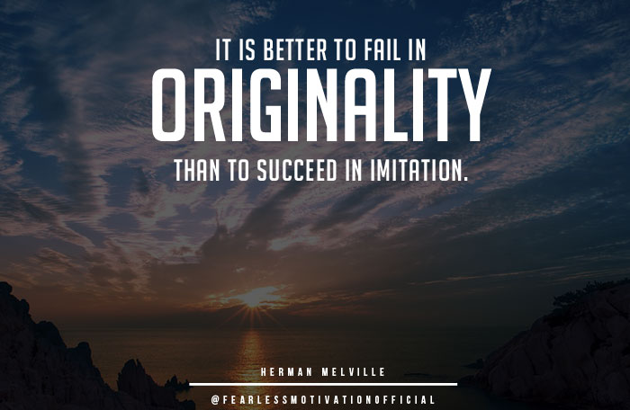 success quotes better to fail in originality