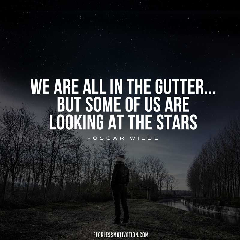 oscar wilde quotes we are all in the gutter but some of us are looking at the stars