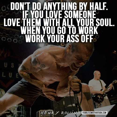henry-rollins-quotes-work-your-ass-off