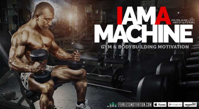 i am a machine gym motivation