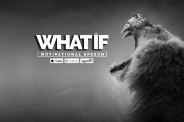 what if motivational speech