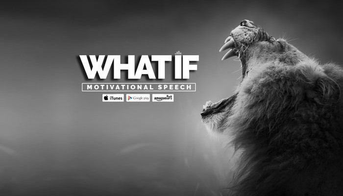 what if motivational speech