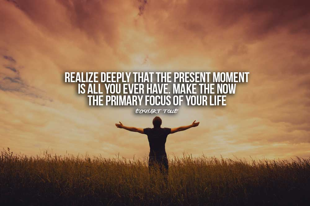 Eckhart Tolle Quotes 3 Of The Best For Living In The Moment