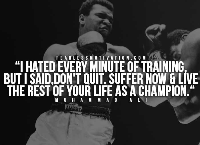 Ho odiato ogni minuto di allenamento, ma ho detto: 'Non mollare.  Soffri adesso e vivi il resto della tua vita da campione. '