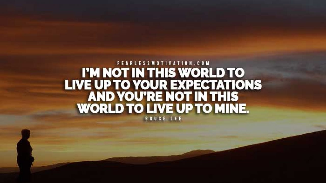 8 Of The Most Powerful & Inspiring Quotes On Expectations