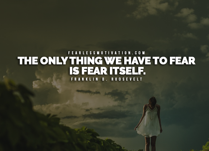 overcoming fear Great overcoming fears quotes to help you push through your fears - from such courageous folks as franklin d roosevelt, mark twain, dale carnegie, and eleanor roosevelt.