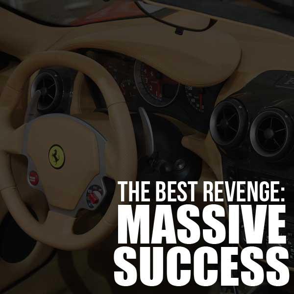the best revenge is massive success quote