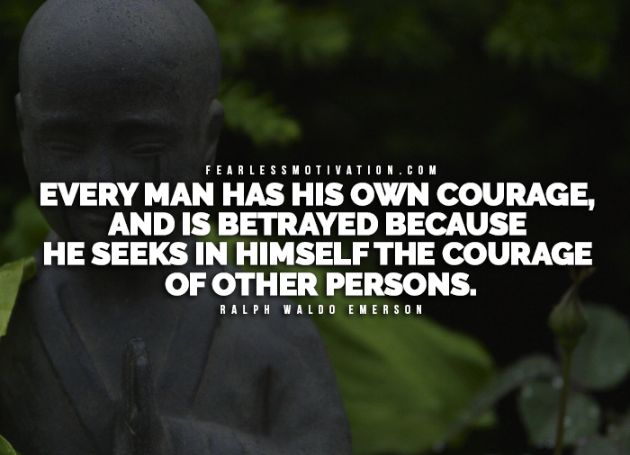 60 Of The Most Powerful Quotes On Courage Fearless Motivation Beauteous Quotes About Courage