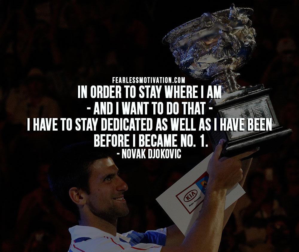 Novak Djokovic Quotes - Stay Dedicated