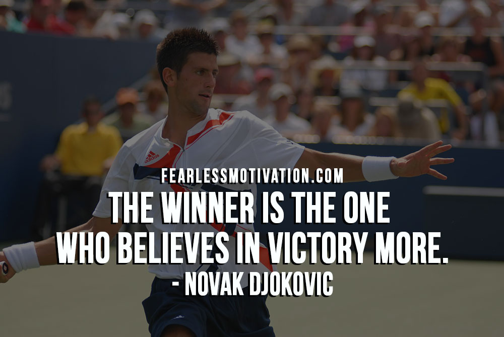 10 Inspirational Novak Djokovic Quotes Quotes Of A Champion Fearless Motivation