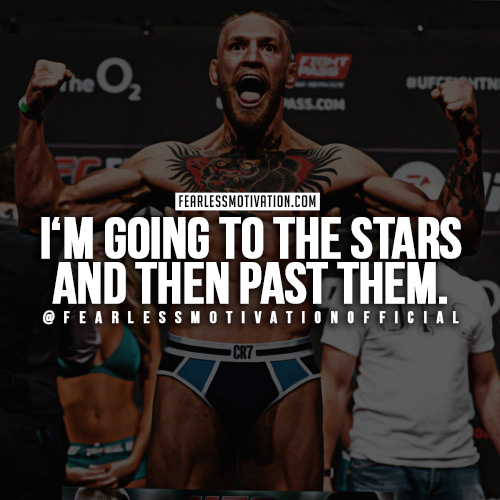 A quote of Conor McGregor saying that he is going to the stars and then past them.