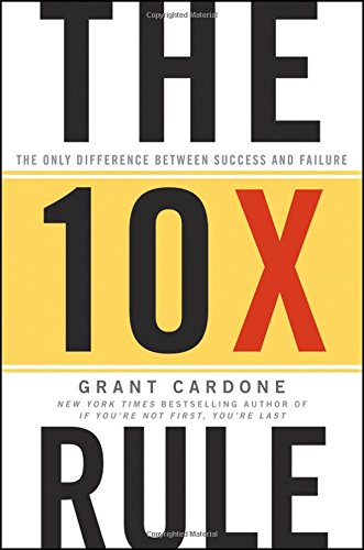 the 10x rules is one of the best self development books of all time.
