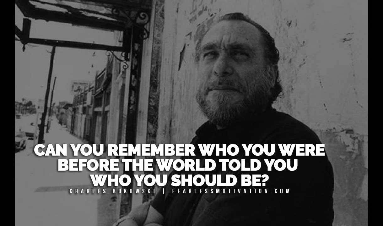 Charles Bukowski Quotes | 10 Thought Provoking Charles Bukowski Quotes The Man Who Has Seen