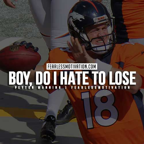 Peyton Manning Quotes - Hate to lose