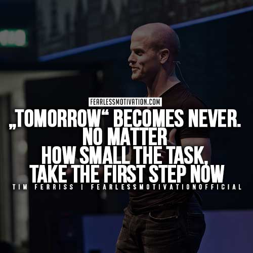Tim-Ferris-Quotes - Tomorrow becomes never