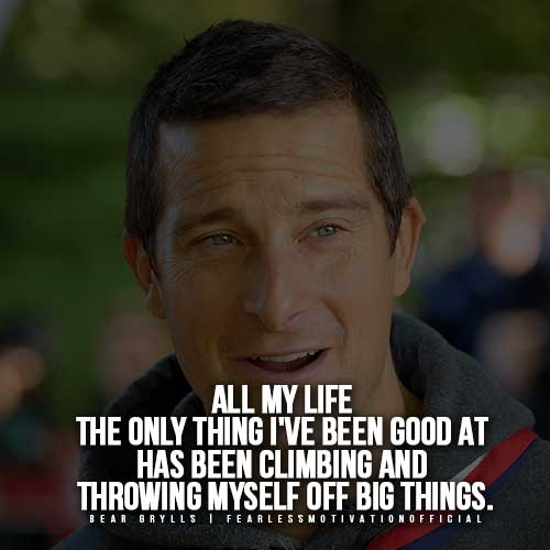 Bear Grylls Quotes - Climbing
