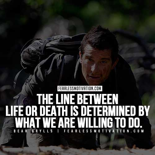 Bear Grylls Quotes The Survivor Spirit Fearless Motivation