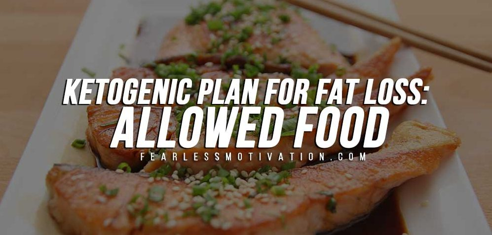 Ketogenic Plan For Fat Loss: Allowed Food