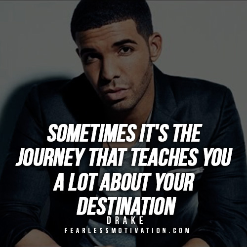 60 Powerful Drake Quotes To Inspire You To Success Fearless Cool Drake Song Quotes