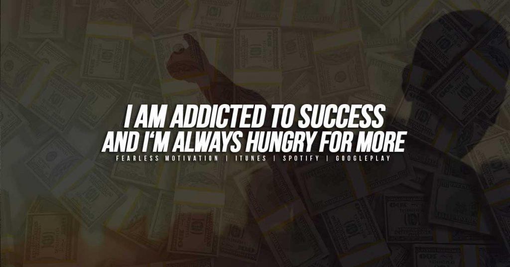 addicted to success