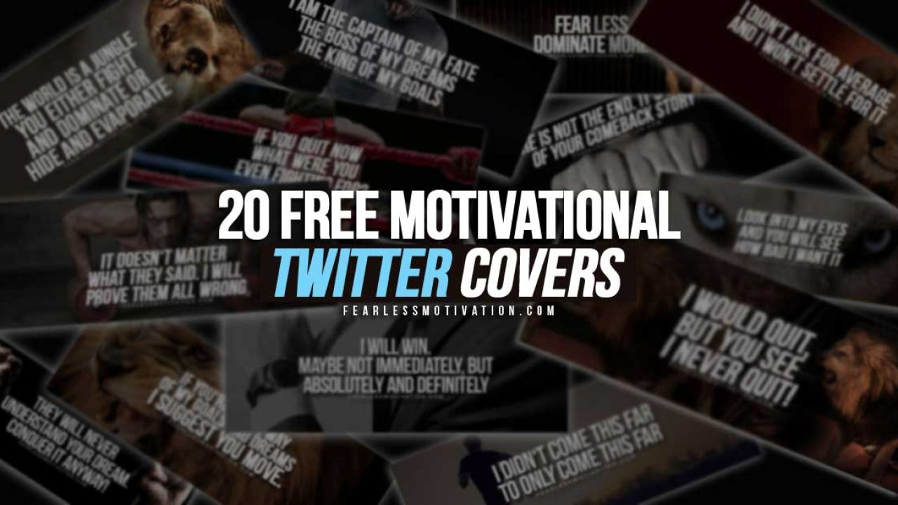 20 Free Twitter Covers Fearless Motivation Quotes Fearless Motivation Motivational Videos Music