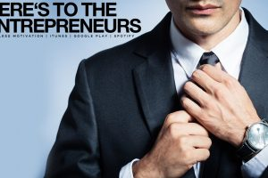here's to the entrepreneurs