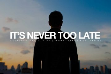 it's never too late no regrets