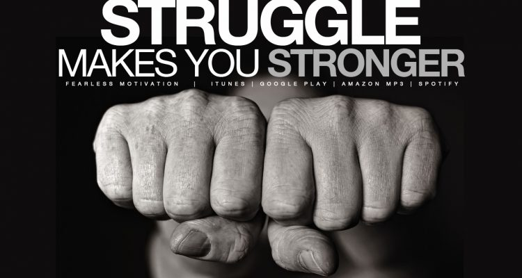 struggle makes you stronger motivational speech