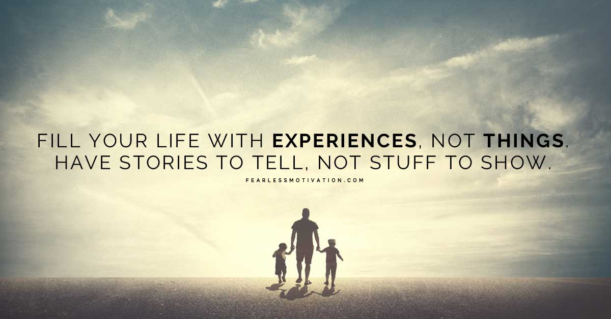 Experiences over Things – Because Experience is the best Teacher | Memories  and Such