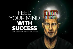 Feed Your Mind With Success - Motivational Speech