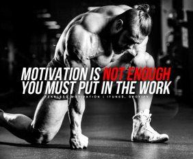 MOTIVATION IS NOT ENOUGH