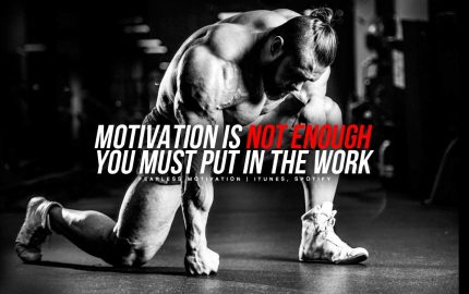 MOTIVATION IS NOT ENOUGH