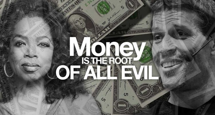 money is the root of all evil