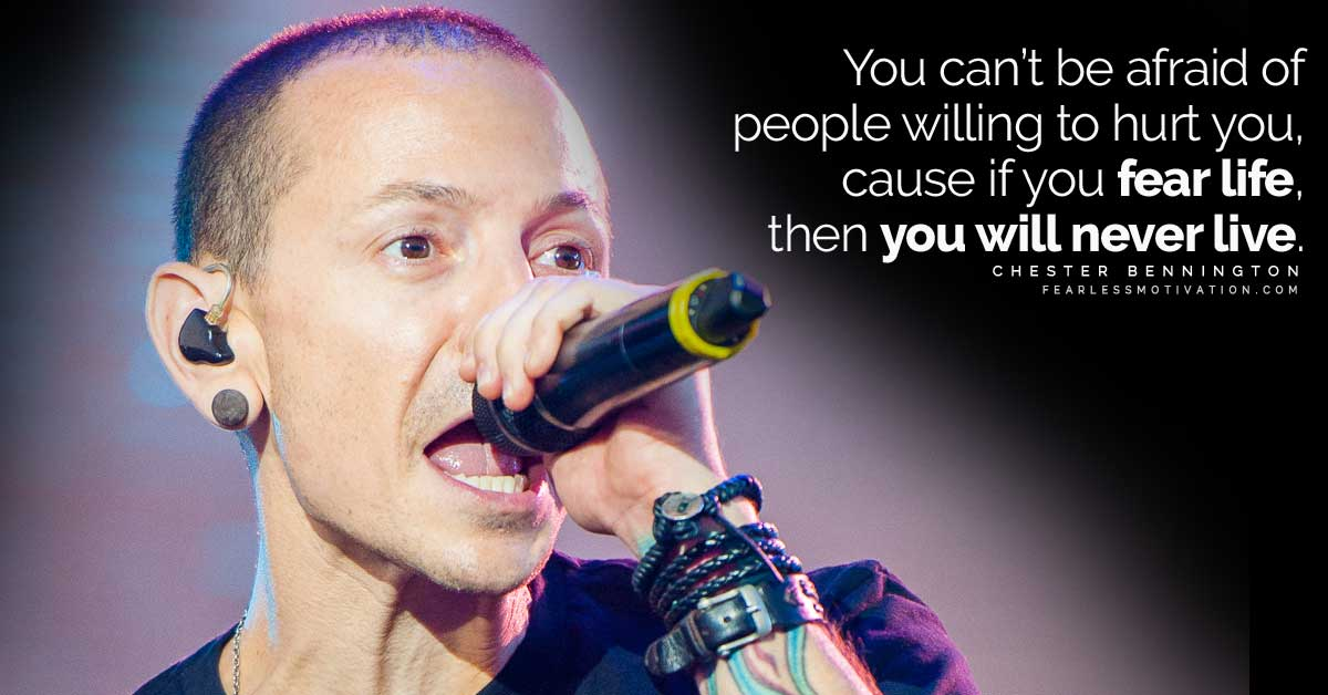 Quotes About Overcoming Fear 16 Chester Bennington ...
