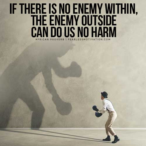 If there is no enemy within, the enemy outside can do us no harm