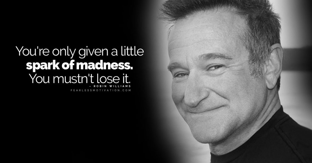 16 Extraordinary Robin Williams Quotes: Stop Taking Life Too Seriously