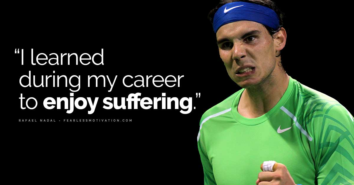 20 Powerfully Motivational Rafael Nadal Quotes Develop Your Will To Win